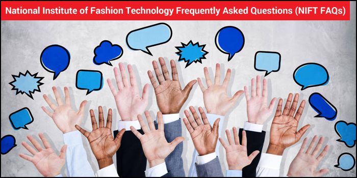 National Institute of Fashion Technology Frequently Asked Questions (NIFT FAQs)