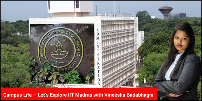 Campus Life - Let's Explore IIT Madras with Vineesha Badabhagni