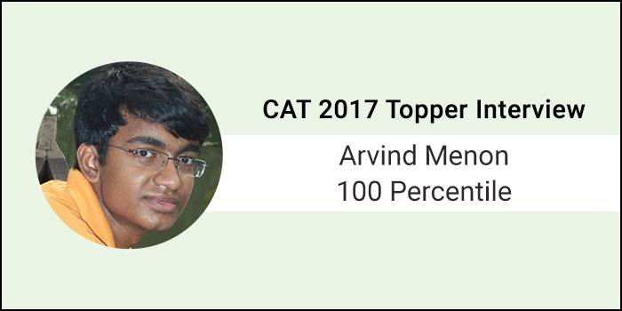 CAT 2017 Topper Interview: No coaching required if you know high school maths and verbal skills, says 100 percentiler Arvind Menon