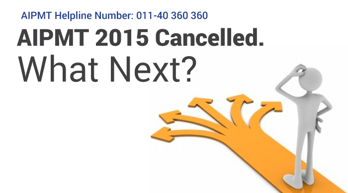AIPMT 2015 cancelled; what lies next for over 6 lakh test takers?