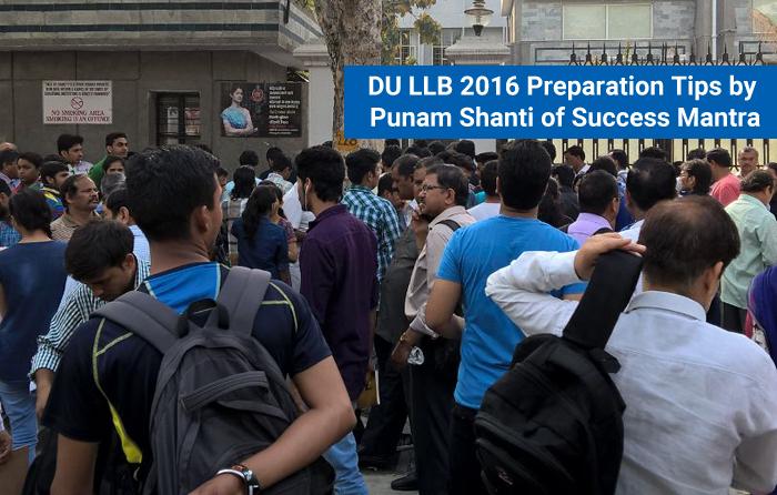 DU LLB 2016 preparation tips by Punam Shanti of Success Mantra