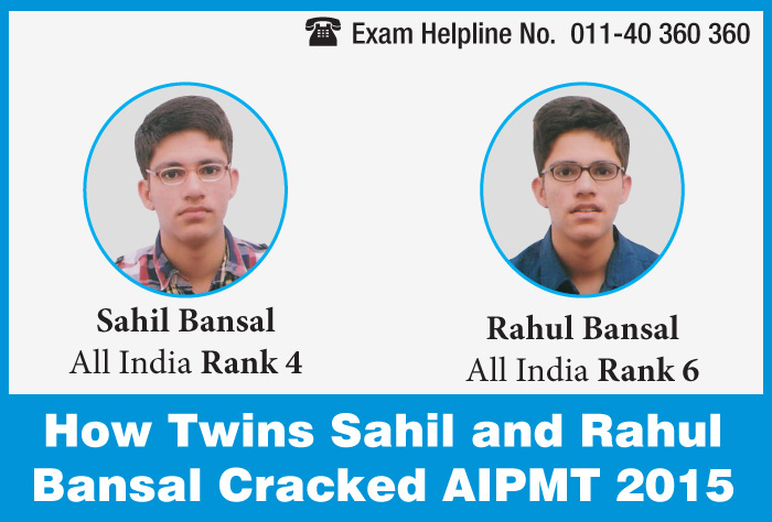 AIPMT 2015 Topper Interview: How twins Sahil Bansal and Rahul Bansal cracked AIPMT with 4th and 6th ranks