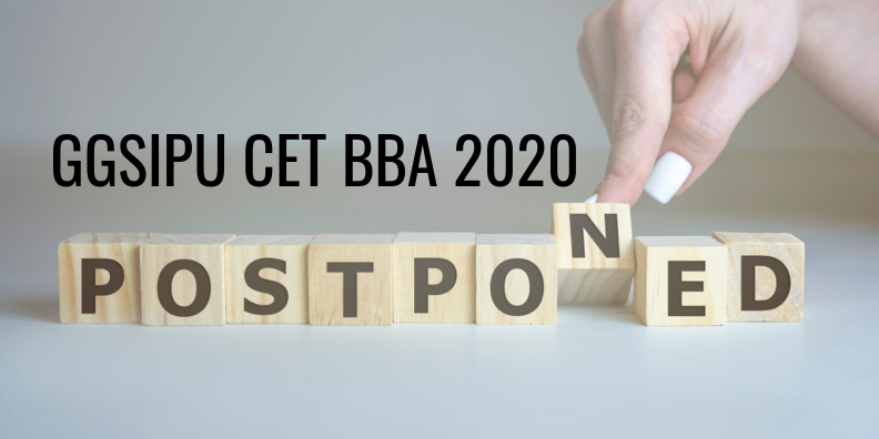 GGSIPU CET BBA 2020 Dates Postponed Amidst Coronavirus Epidemic