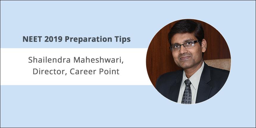 How to prepare for NEET 2019: Expert tips by Shailendra Maheshwari, Director, Career Point