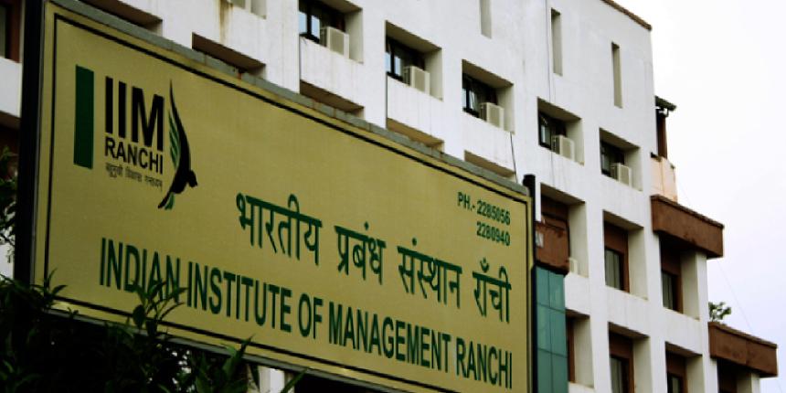 IIM Ranchi Admission Criteria 2019: 30 percent weightage