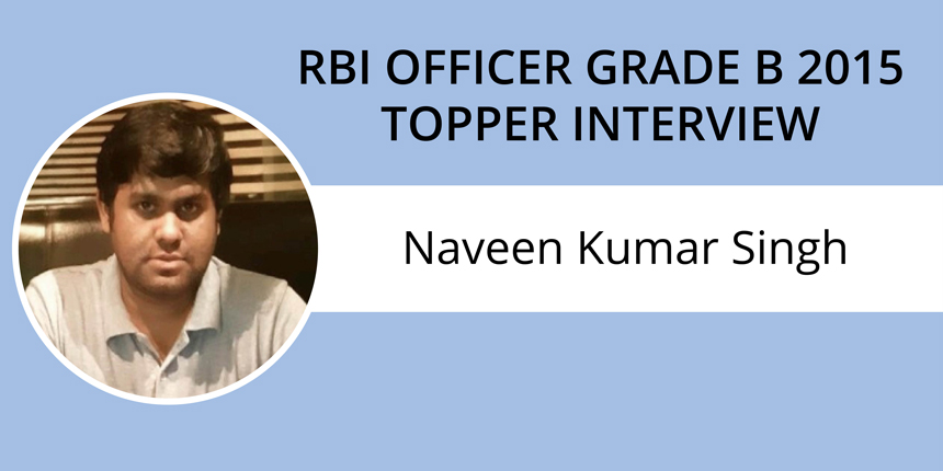 RBI Officer Grade B Topper Interview: Naveen Kumar Singh- Time management & previous years' papers are crucial