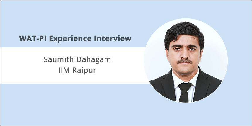 IIM Raipur PI-WAT Experience: WAT requires practice to express ideas cogently, says Saumith Dahagam