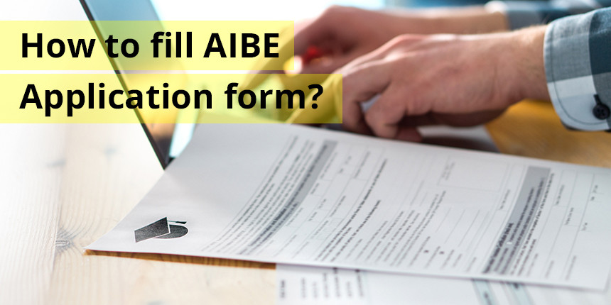 How to fill AIBE Application Form 2019?
