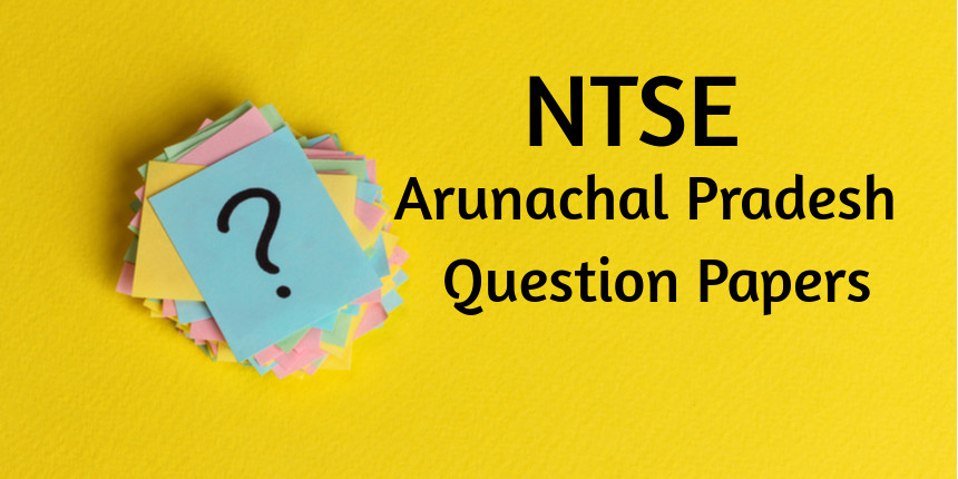 NTSE Arunachal Pradesh Question Papers 2020